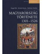 Magyarország története 1301-1526 - Kristó Gyula, Engel Pál, Kubinyi András