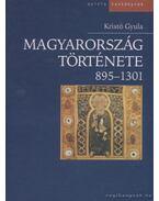 Magyarország története 895-1301 - Kristó Gyula