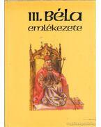 III. Béla emlékezete - Kristó Gyula, Makk Ferenc