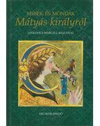 Mesék és mondák Mátyás királyról - Kríza Ildikó