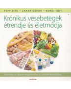 Krónikus vesebetegek étrendje és életmódja - Papp Rita, Bordi Edit, Zakar Gábor