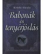 Babonák és tenyérjóslás - Krúdy Gyula