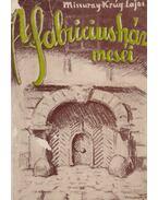 A Fabricius-ház meséi… (dedikált) - Missuray-Krúg Lajos