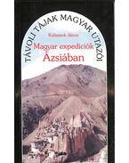 Magyar expedíciók Ázsiában (dedikált) - Kubassek János