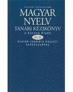 Magyar nyelv tanári kézikönyv a Korona Kiadó 10-11 évesek számára készült tankönyvéhez - Kugler Nóra, Tolcsvai Nagy Gábor