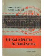 Fizikai képletek és táblázatok - Kugler Sándorné, Kugler Sándor