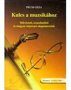 Kulcs a muzsikához - Pécsi Géza