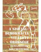 A szociáldemokrácia vitatott öröksége - Kulcsár Péter