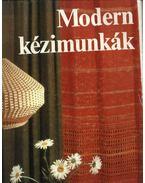 Modern kézimunkák - Kun Anna