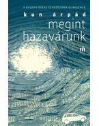Megint hazavárunk - Kun Árpád