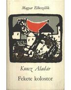Fekete kolostor - Kuncz Aladár