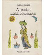 A szótlan szultánkisasszony - Kúnos Ignácz