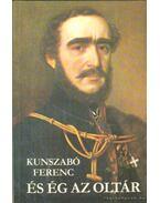 És ég az oltár - Kunszabó Ferenc