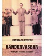 Vándorvasban (dedikált) - Kunszabó Ferenc