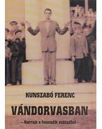 Vándorvasban - Kunszabó Ferenc