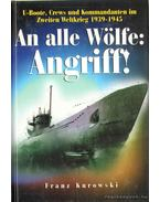 An alle Wölfe: Angriff! - Kurowski, Franz