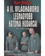 A II. világháború legnagyobb katonai kudarcai - Kurt Rieder
