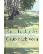 Gruss nach vorn - Kurt Tucholsky