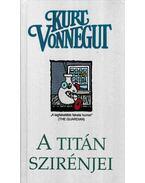 A Titán szirénjei - Kurt Vonnegut