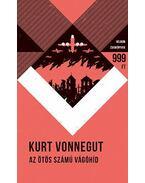 Az ötös számú vágóhíd - Kurt Vonnegut