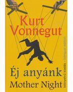 Éj anyánk - Mother Night - Kurt Vonnegut