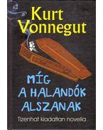 Míg a halandók alszanak - Kurt Vonnegut