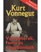Vámpéterek, foma és nagybömbök - Kurt Vonnegut