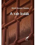 A rab kulák - Kürti Kovács Sándor