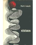 Késésben (dedikált) - Kürti László