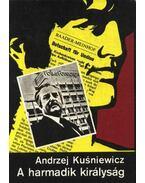A harmadik királyság - Kusniewicz, Andrzej