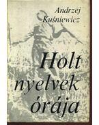 Holt nyelvek órája - Kusniewicz, Andrzej