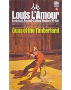 Guns of the Timberlands - L'Amour, Louis