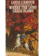 Where the Long Grass Bolws - L'Amour, Louis