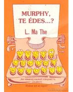 Murphy, te édes...? - L. Ma The