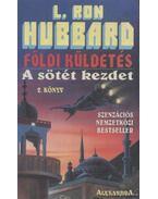 A sötét kezdet - L. Ron Hubbard