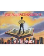 A tanulás alapvető kézikönyve - L. Ron Hubbard