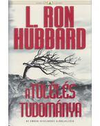 A túlélés tudománya - L. Ron Hubbard
