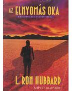 Az elnyomás oka - L. Ron Hubbard