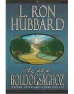 Az út a boldogsághoz - L. Ron Hubbard