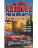 Földi küldetés 3. - Együtt az ellenséggel - L. Ron Hubbard
