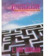 Kivizsgálások - L. Ron Hubbard