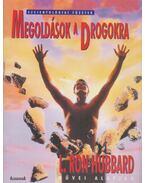 Megoldások a Drogokra - L. Ron Hubbard