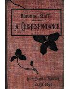 La Correspondance - Baronne Staffe