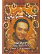 Laár pour L'Art (dedikált) - Laár András