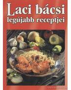 Laci bácsi legújabb receptjei - Varga László