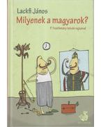 Milyenek a magyarok? - Lackfi János