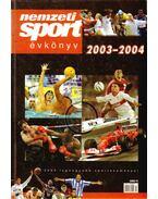 NEMZETI SPORT ÉVKÖNYV 2003-2004. - Ládonyi László (szerk.), Pajor-Gyulai László