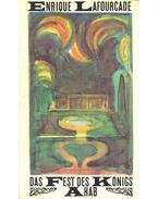 Das Fest des Königs Ahab - LAFOURCADE, ENRIQUE