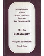 Az én dicsőségem (dedikált) - Lagerlöf, Zelma, Friedrich Hardenberg Novalis, Arnim, Bettina von, Emerson, Ralph Waldo, Dag Hammarskjöld