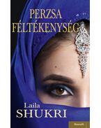 Perzsa féltékenység - Laila Shukri